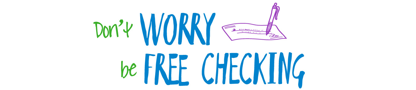 Don't Worry Be Free Checking - Signing Check